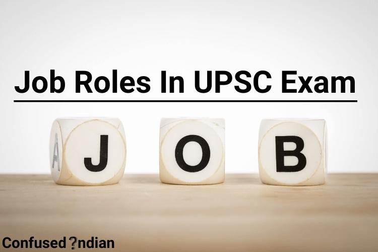 Job roles in UPSC exam