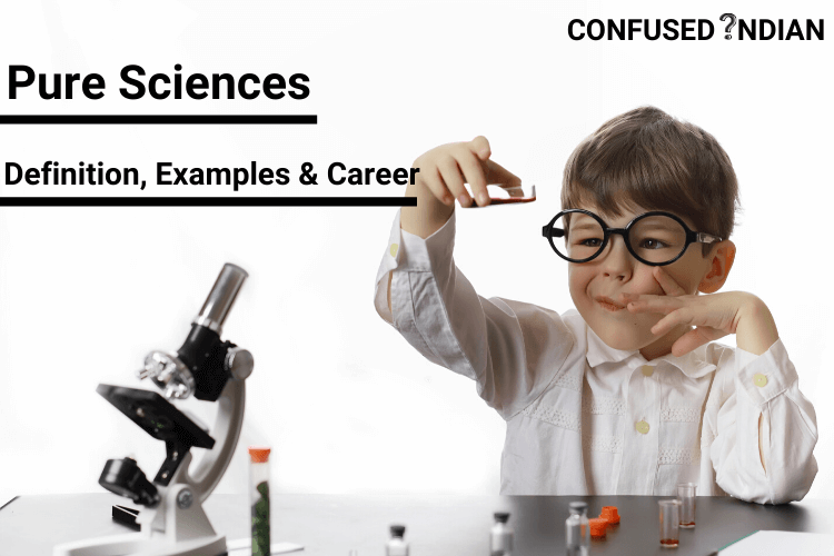 Pure Sciences | Definition, Examples & Career