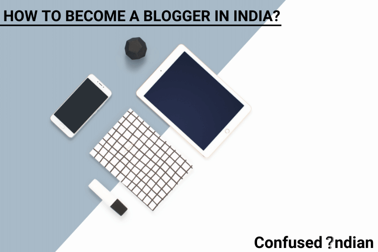 How to become a blogger in India