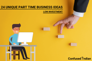 24 Unique Part Time Business Ideas With Low Investment in 2021