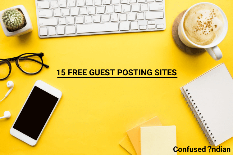 15 Free Guest Posting Sites In 2021 | Instant Approval