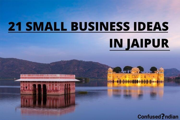 21 Small Business Ideas In Jaipur With Low Investment in 2021