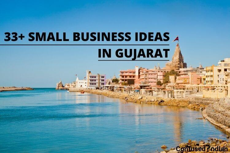 33+ Small Business Ideas In Gujarat With Low Investment In 2021