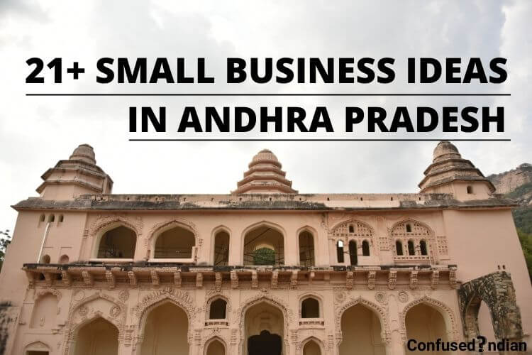 21+ Small Business Ideas In Andhra Pradesh With Low Investment In 2021