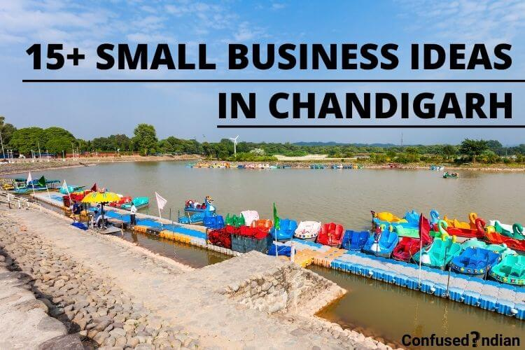 15+ Small Business Ideas In Chandigarh With Low Investment In 2021