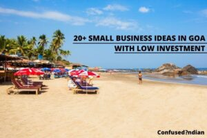 20+ Small Business Ideas In Goa With Low Investment In 2021
