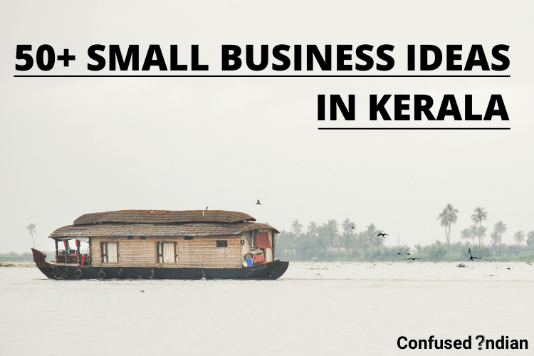 50+ Small Business Ideas In Kerala With Low Investment In 2021