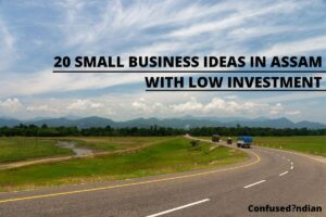 small business ideas in Assam