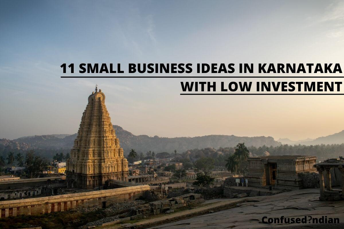 11 Small Business Ideas In Karnataka With Low Investment In 2021