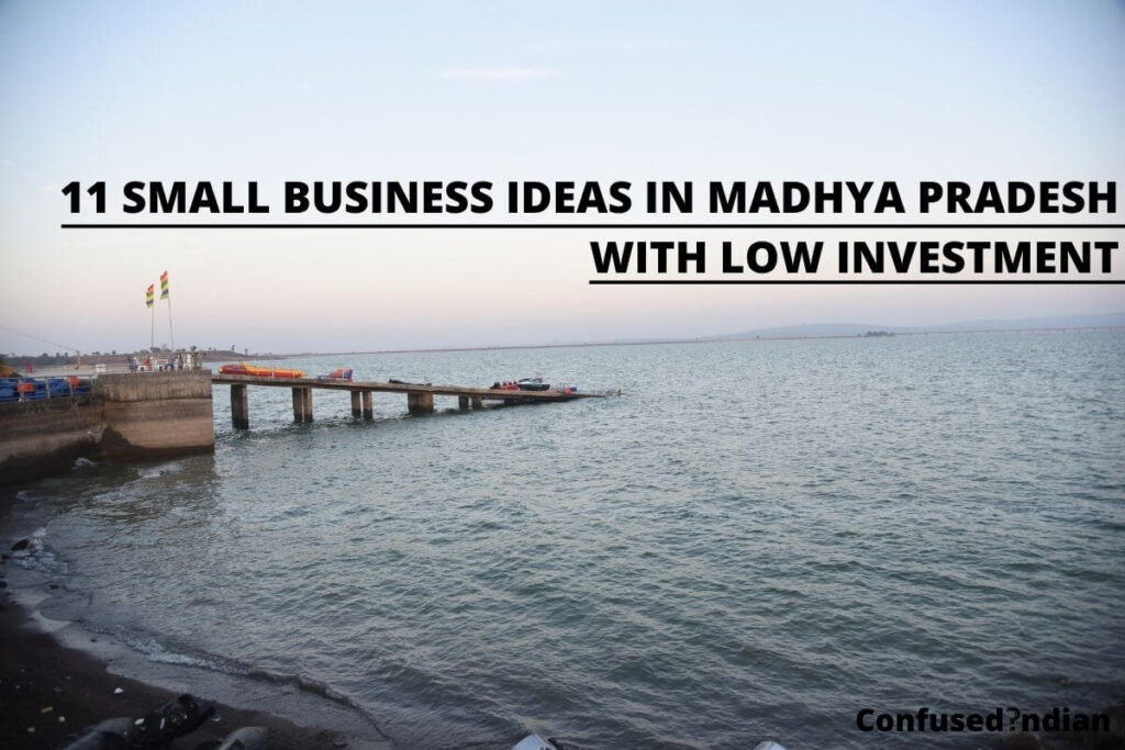 11 Small Business Ideas In Madhya Pradesh With Low Investment In 2021