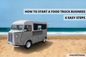 How to Start a Food Truck Business? 6 Easy Steps You Should Follow