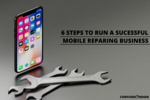 How To Run A Successful Mobile Phone Repairing  Business In 6 Steps