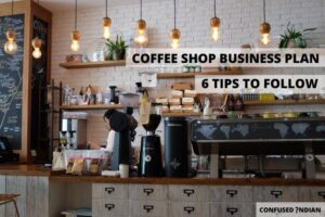 Successful Coffee Shop Business Plan | 6 Tips To Follow