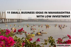 11 Small Business Ideas In Maharashtra With Low Investment In 2021