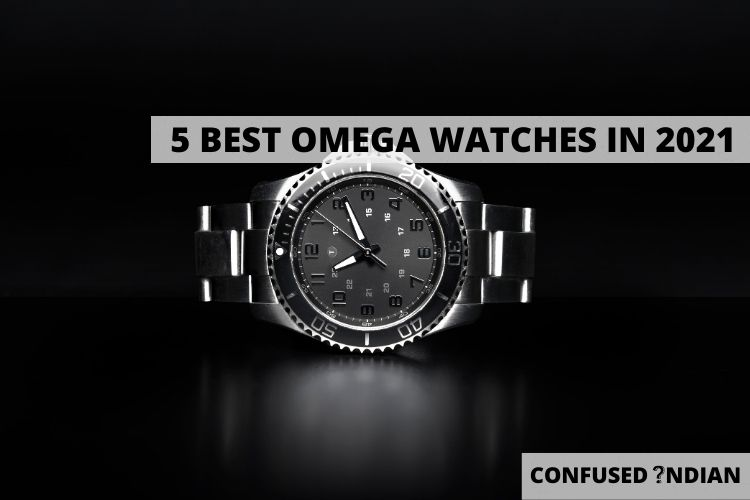 5 Best Omega Watches For 2021