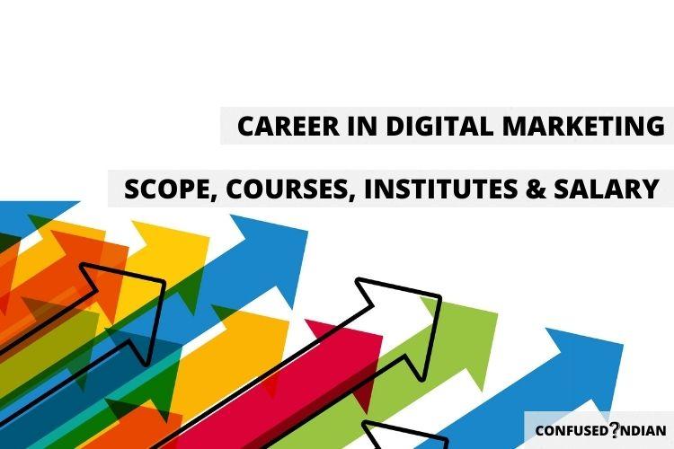 Career In Digital Marketing | Scope, Courses, Institutes, Salary