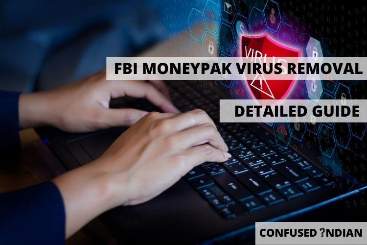 How to Remove FBI Moneypak Virus
