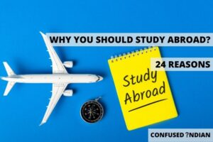 Explore 24 Reasons Why You Should Study Abroad