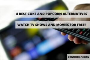 8 Best Coke And Popcorn Alternatives | Watch  Tv Shows And Movies For Free!!