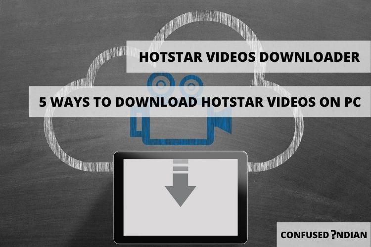 5 Ways To Download Hotstar Videos On Pc | Hotstar Video Downloader