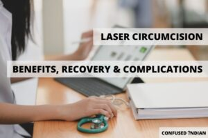 Laser Circumcision from Hyderabad- Possible Benefits, Recovery and Complications
