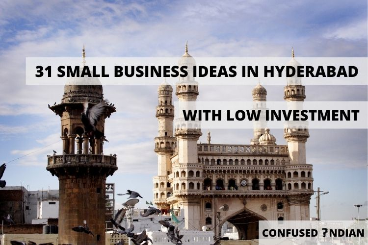 31 Small Business Ideas In Hyderabad