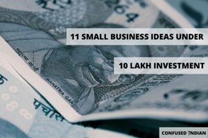 Small Business Ideas Under 10 Lakh Investment