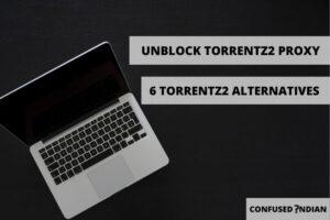 14 Torrentz2 Proxy To Unblock Torrentz2 | 100% Working!! | 6 Torrentz2 Alternatives