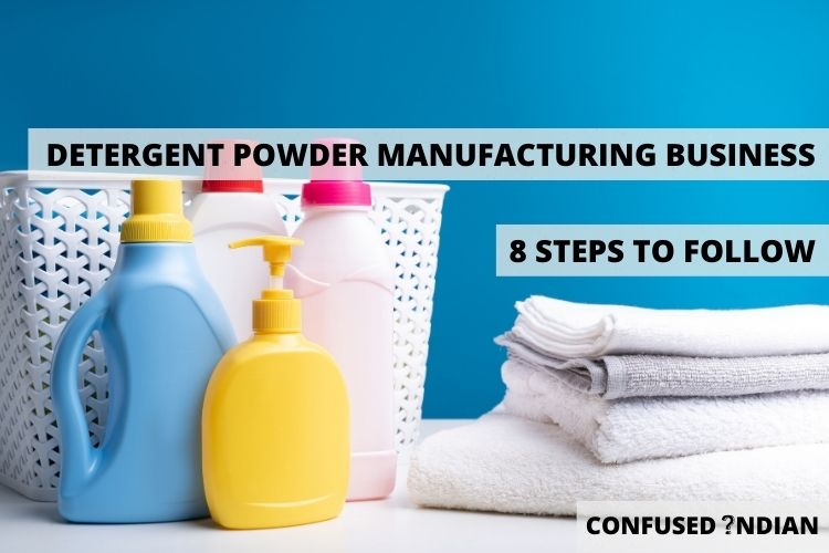 Start A Detergent Powder Manufacturing Business In 8 Steps