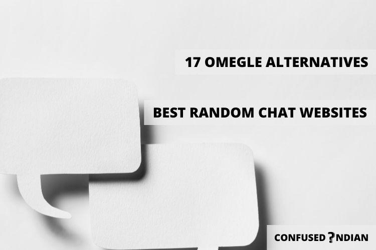 17 Omegle Alternatives | Best Random Chat Websites Similar To Omegle