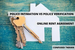 Police Intimation Vs Police Verification For Online Rent Agreement