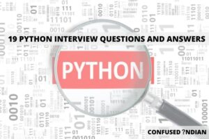 19 Python Interview Questions And Answers