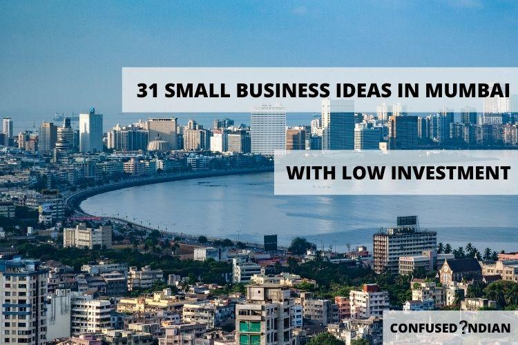 31 Best Small Business Ideas In Mumbai