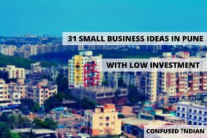 31 Best Small Business Ideas In Pune With Low Investment