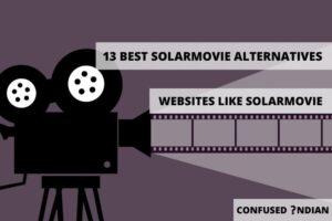 13 Best Solarmovie Alternatives To Watch Free Movies Online