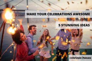 make celebrations awesome