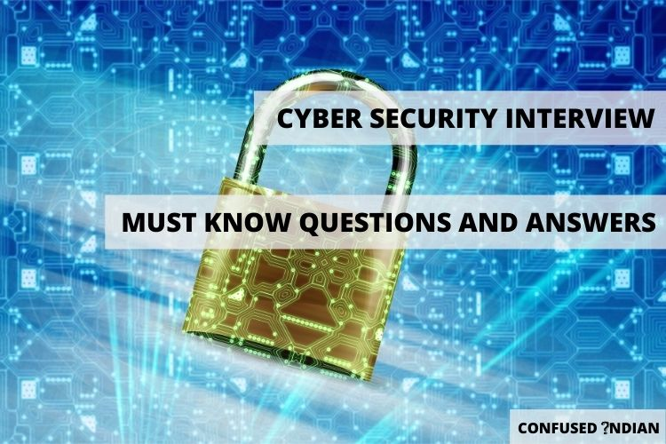 Must-Know Cyber Security Interview Questions and Answers 2021