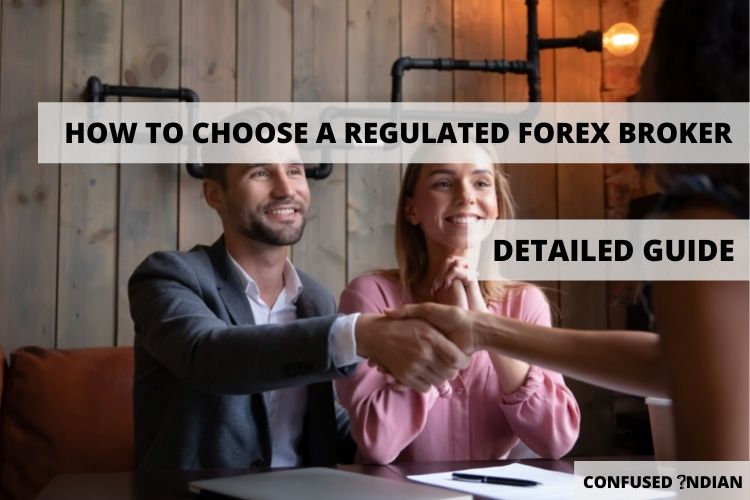 How to Choose a regulated Forex Broker