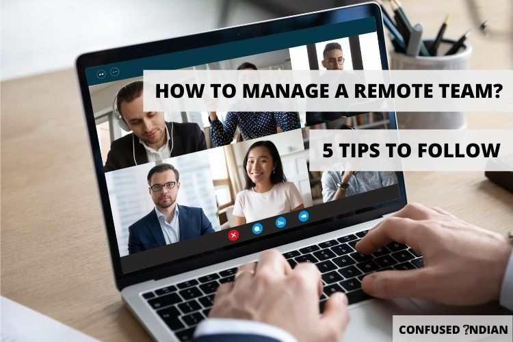 Five Tips To Manage A Remote Team
