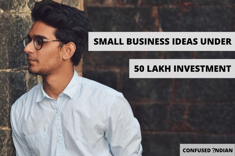 11 Small Business Ideas Under 50 Lakh Investment In 2021