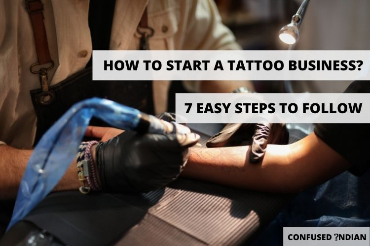 How to Start a Tattoo Business In 7 Easy Steps