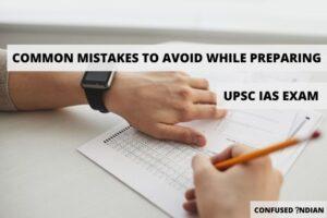 Common Mistakes To Avoid While Preparing For UPSC IAS Exam