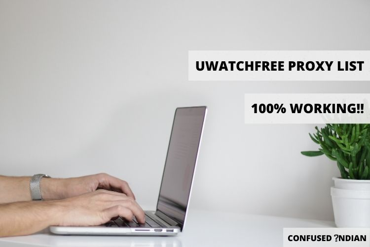 Uwatchfree Proxy List (100% Working!!) | Unblock Uwatchfree